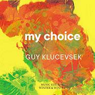 Guy Klucevsek 'My Choice'