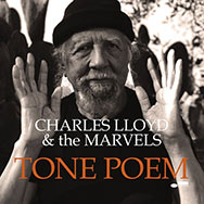Charles Lloyd & The Marvels – Tone Poem (Cover)