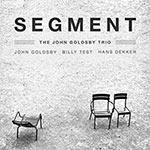 John Goldsby Trio – Segment (Cover)