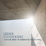Lücker / Schickentanz – Suspicion About The Hidden Realities Of Sound (Cover)