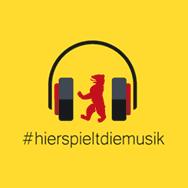 Berlin: #hierspieltdiemusik