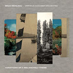 Brad Mehldau & Orpheus Chamber Orchestra – Variations On A Melancholy Theme (Cover)