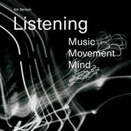 Listening. Music - Movement - Mind