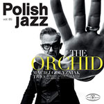 Maciej Golyzniak Trio – The Orchid (Polish Jazz Vol. 85) (Cover)