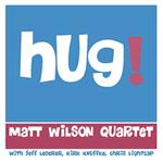 Matt Wilson Quartet – Hug (Cover)