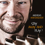Andreas Hinterseher – Stay Away And Play! (Cover)