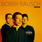 Bobby Rausch – Hidden (Cover)
