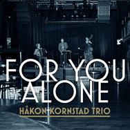 Håkon Kornstad Trio – For You Alone (Cover)