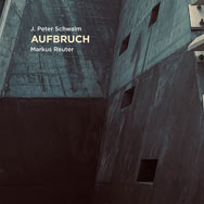 J. Peter Schwalm & Markus Reuter – Aufbruch (Cover)