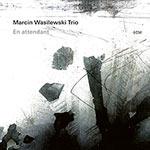 Marcin Wasilewksi Trio – En Attendant (Cover)