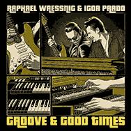 Raphael Wressnig & Igor Prado – Groove & Good Times (Cover)