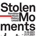 Stolen Moments - Namibian Music History Untold