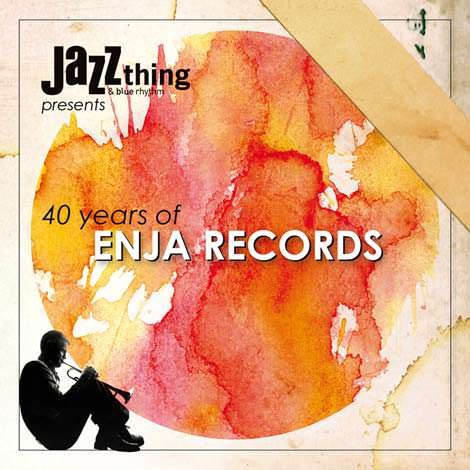 Jazz thing presents 40 Years Of Enja Records