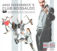 Andi Kissenbeck's CLUB BOOGALOO – Hammond's Delight