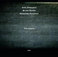Andy Sheppard - Trio Libero
