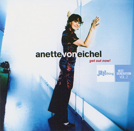 Anette von Eichel - Get Out Now