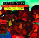 Grammy-Nomminierung für Archie Shepps I Hear The Sound