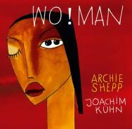 Archie Shepp & Joachim Kühn - Wo!Man