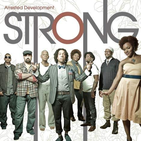 Arrested Development - Strong