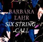 Barbara Lahr - Six String Call