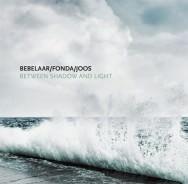 Bebelaar / Fonda / Joos - Between Shadow And Light