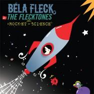 Béla Fleck & The Flecktones - Rocket Science