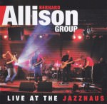 Bernard Allison Group - Live At The Jazzhaus