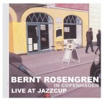 Bernt Rosengren – Live At JazzCup (Cover)