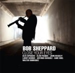 Bob Sheppard - Close Your Eyes