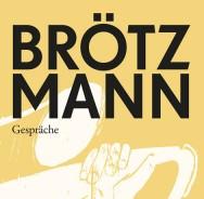 Brötzmann Gespräche