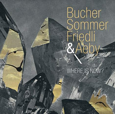 Bucher Sommer Friedli & Aeby – Where Is Now? (Cover)