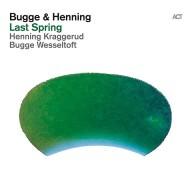 Bugge Wesseltoft & Henning Kraggerud - Last Spring