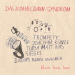 Das Bummeldaun-Syndrom – Blow Bum Bum (Cover)