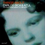 Carlos Bica & Azul - Things About