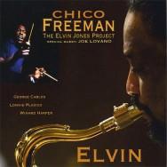 Chico Freeman - The Elvin Jones Project