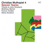 Christian Muthspiel 4 – Seven Teares. Tribute to John Dowland (Cover)