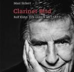 Maxi Sickerts 'Clarinet Bird: Rolf Kühn – Ein Leben mit Jazz'