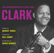 Gerade erschienen: Clark: The Autobiography Of Clark Terry