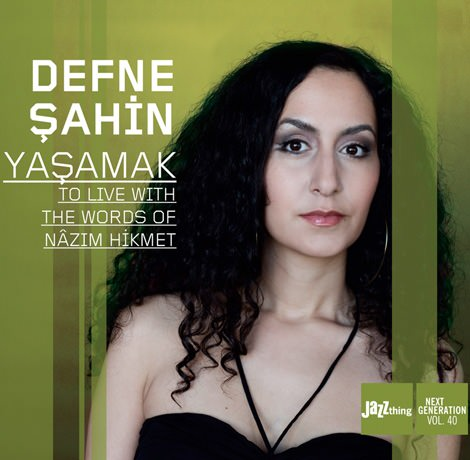 Defne Sahin - Yasamak. To Live With The Words Of Nâzim Hikmet