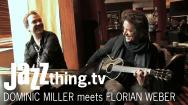 Dominic Miller trifft Florian Weber