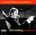 Ecco DiLorenzo Jazz Quartett - Self-fulfilling Prophecies