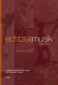 echtzeitmusik. selbstbestimmung einer szene