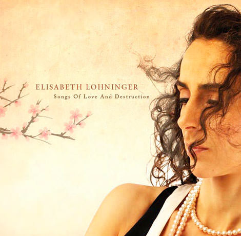 Elisabeth Lohninger - Songs Of Love And Destruction