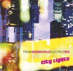 Frank Haunschild Electric Trio – City Lights (Cover)