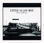 Fraser Anderson – Little Glass Box (Cover)