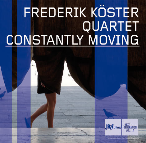 Frederik Köster Quartett - Constantly Moving