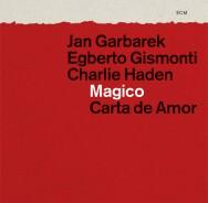 Jan Garbarek / Egberto Gismonti / CharlieHaden - Magico: Carta De Amor