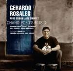 Gerardo Rosales Afro Cuban Jazz Quintet - Chano Pozo's Music