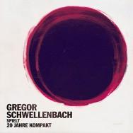 Gregor Schwellenbach – Spielt 20 Jahre Kompakt (Cover)