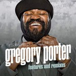 Gregory Porter – Issues Of Life – Features & Remixes (Cover)